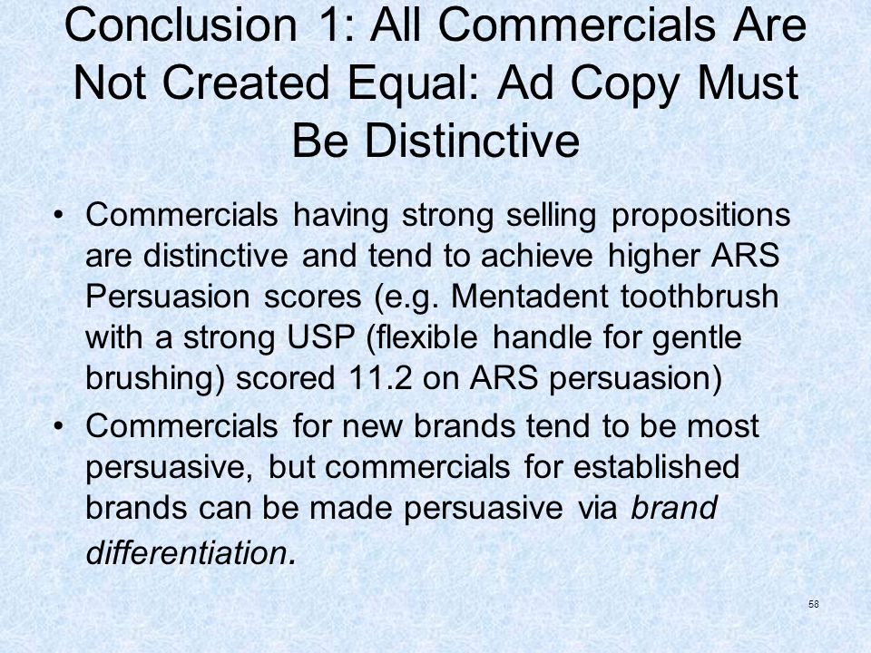 Conclusion 1: All Commercials Are Not Created Equal: Ad Copy Must Be Distinctive