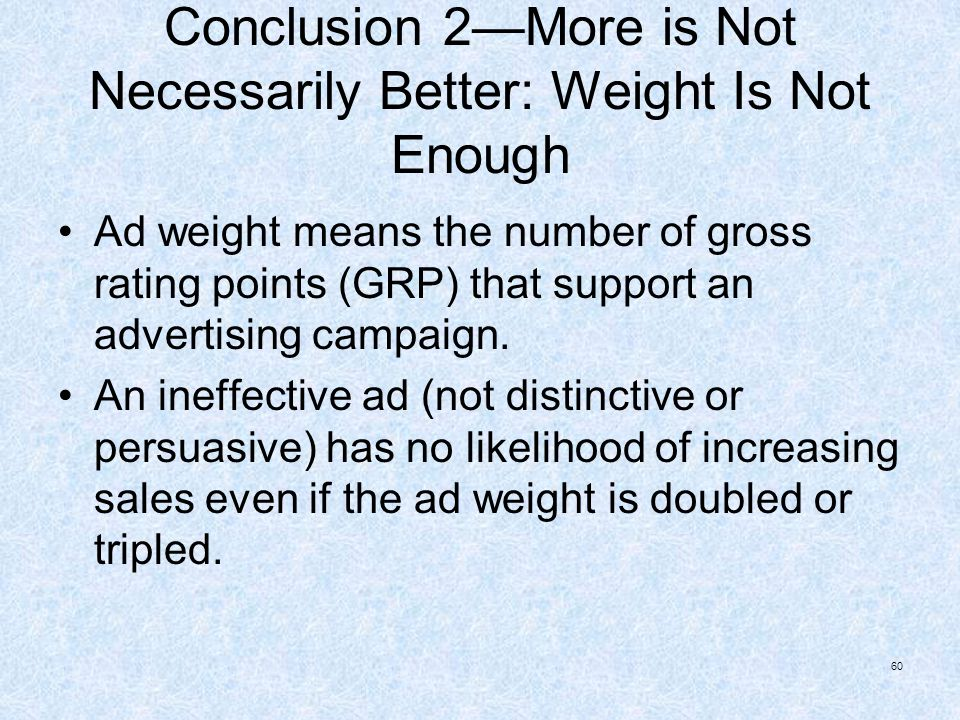 Conclusion 2—More is Not Necessarily Better: Weight Is Not Enough