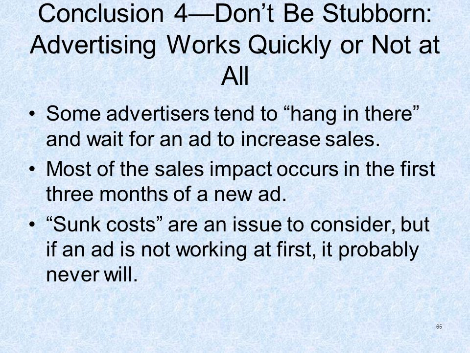 Conclusion 4—Don't Be Stubborn: Advertising Works Quickly or Not at All