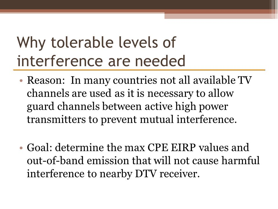 Why tolerable levels of interference are needed