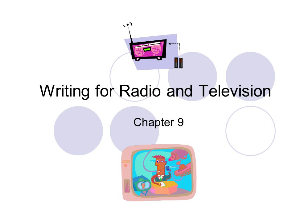 Writing for Radio and Television