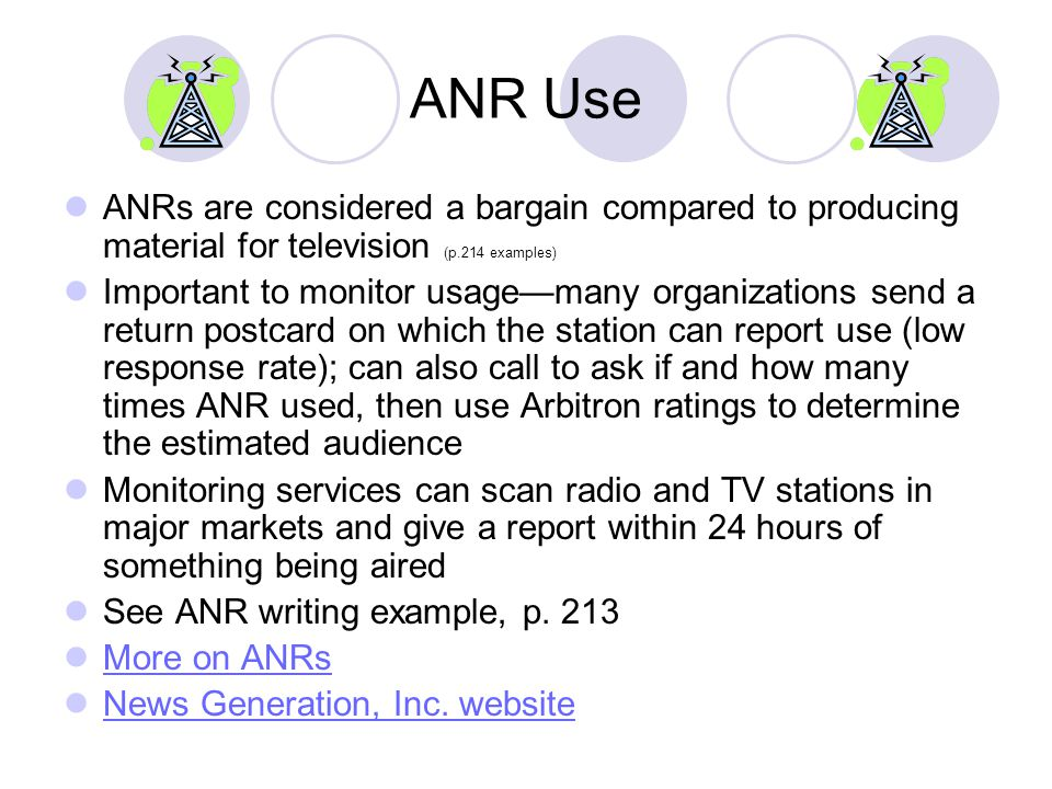 ANR Use ANRs are considered a bargain compared to producing material for television (p.214 examples)