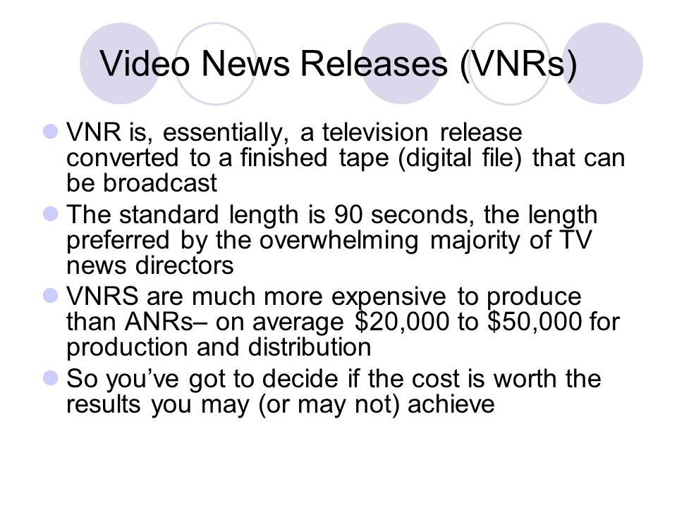 Video News Releases (VNRs)