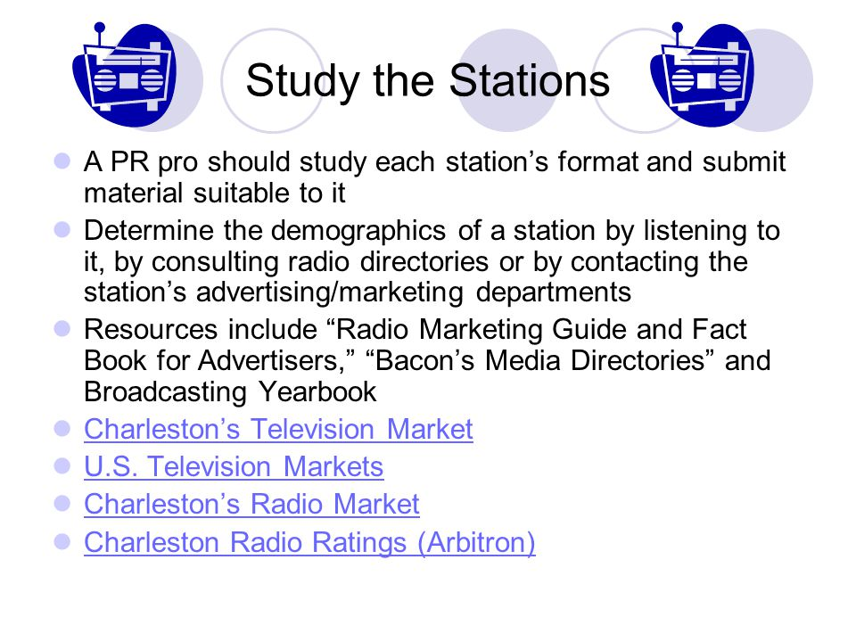 Study the Stations A PR pro should study each station's format and submit material suitable to it.