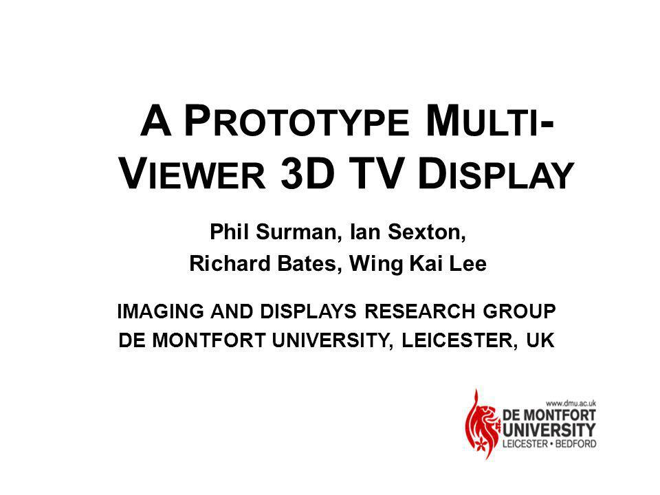 A PROTOTYPE MULTI-VIEWER 3D TV DISPLAY