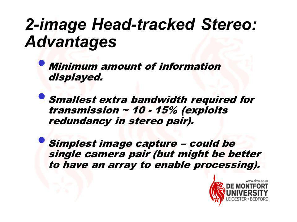2-image Head-tracked Stereo: Advantages