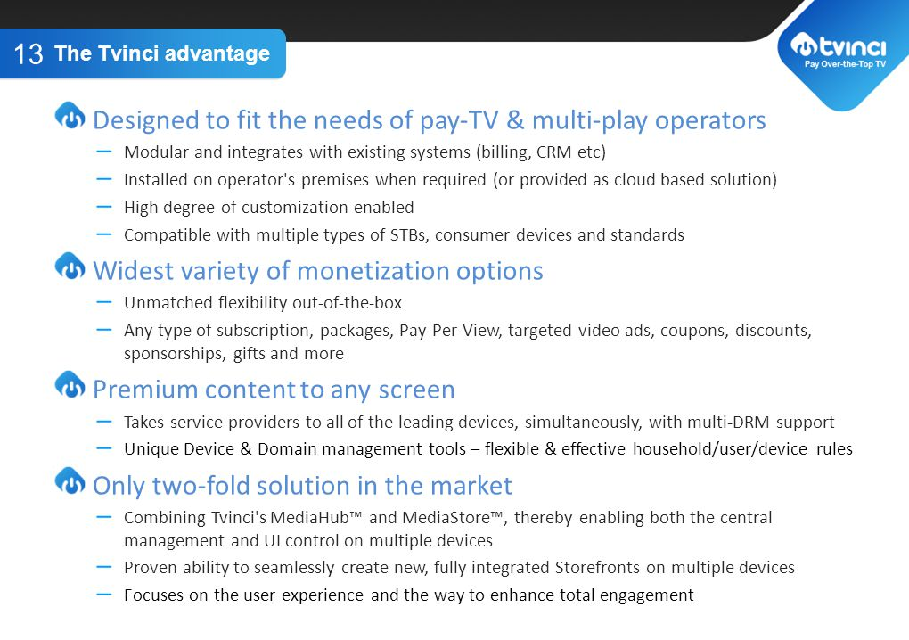 Designed to fit the needs of pay-TV & multi-play operators