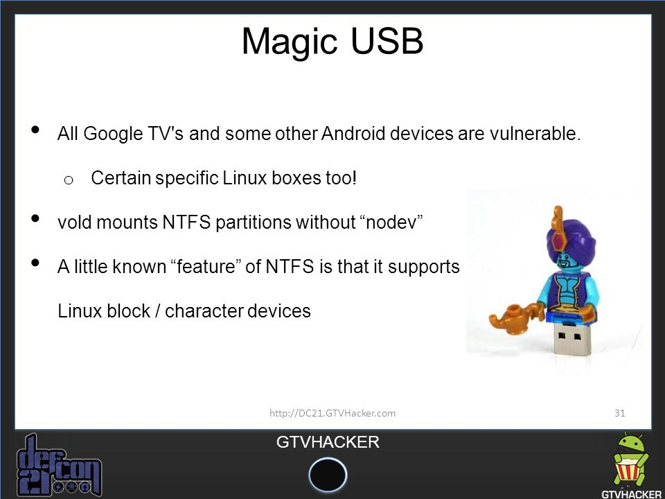 Magic USB All Google TV s and some other Android devices are vulnerable. Certain specific Linux boxes too!