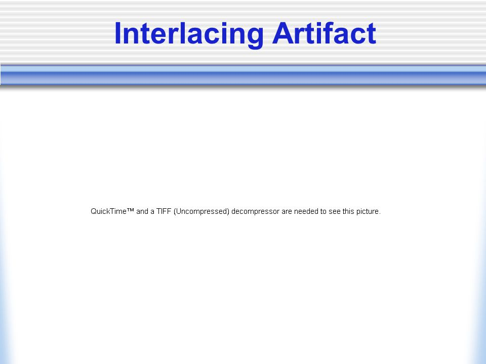 Interlacing Artifact