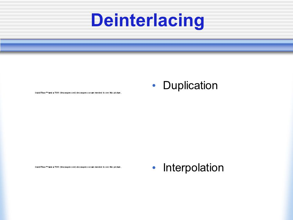 Deinterlacing Duplication Interpolation