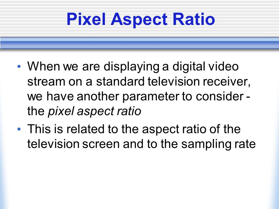 Pixel Aspect Ratio
