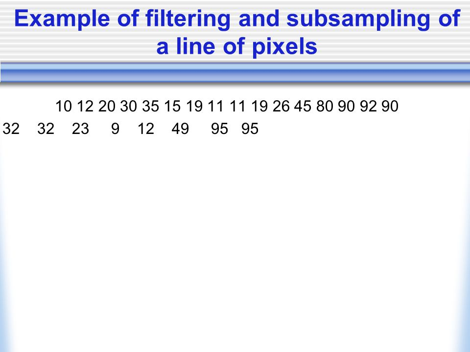 Example of filtering and subsampling of a line of pixels