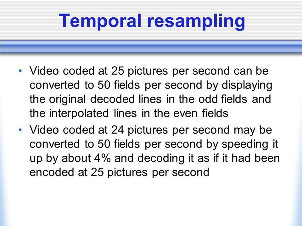 Temporal resampling