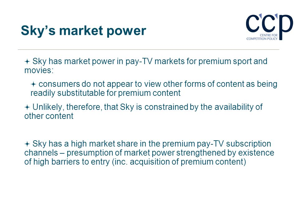 Sky's market power Sky has market power in pay-TV markets for premium sport and movies: