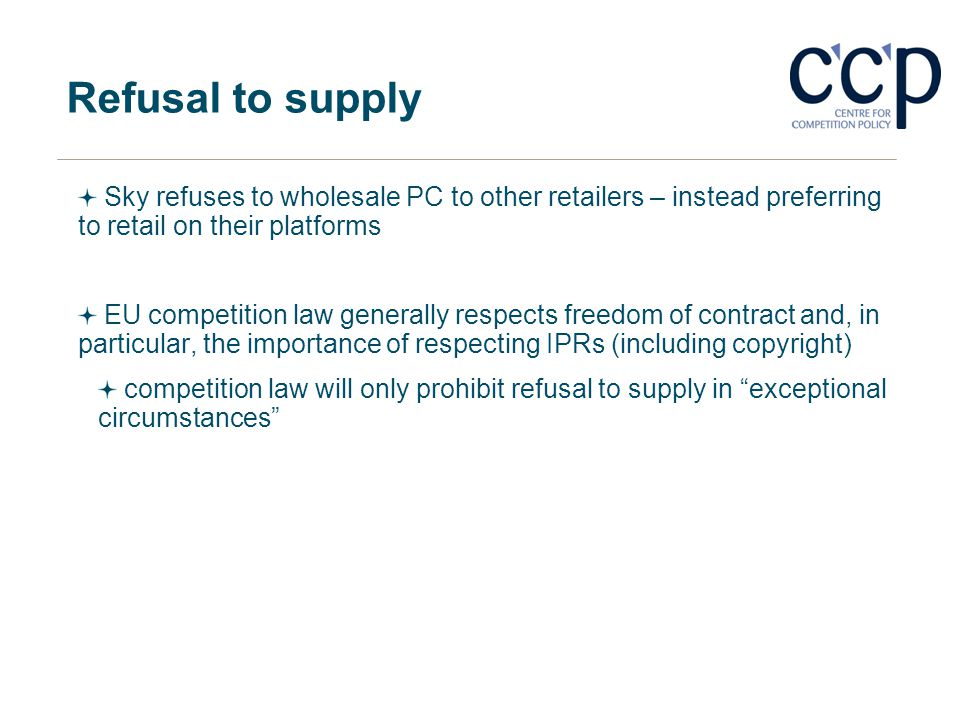 Refusal to supply Sky refuses to wholesale PC to other retailers – instead preferring to retail on their platforms.