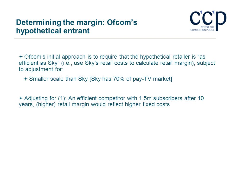 Determining the margin: Ofcom's hypothetical entrant