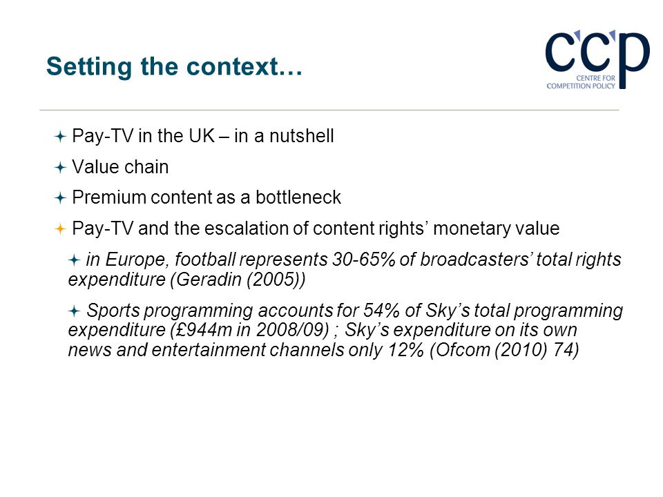 Setting the context… Pay-TV in the UK – in a nutshell Value chain