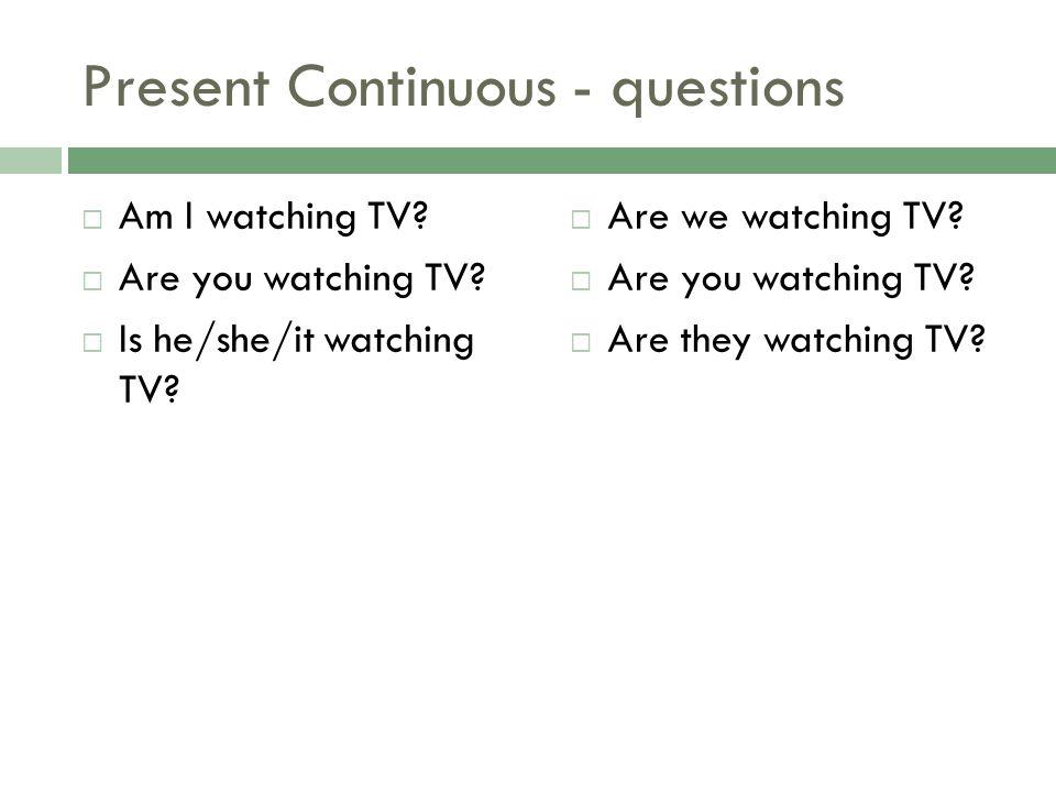 Present Continuous - questions