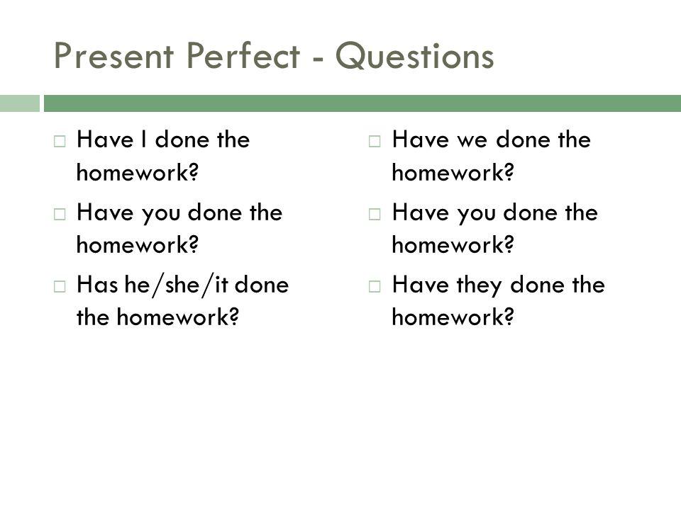 Present Perfect - Questions