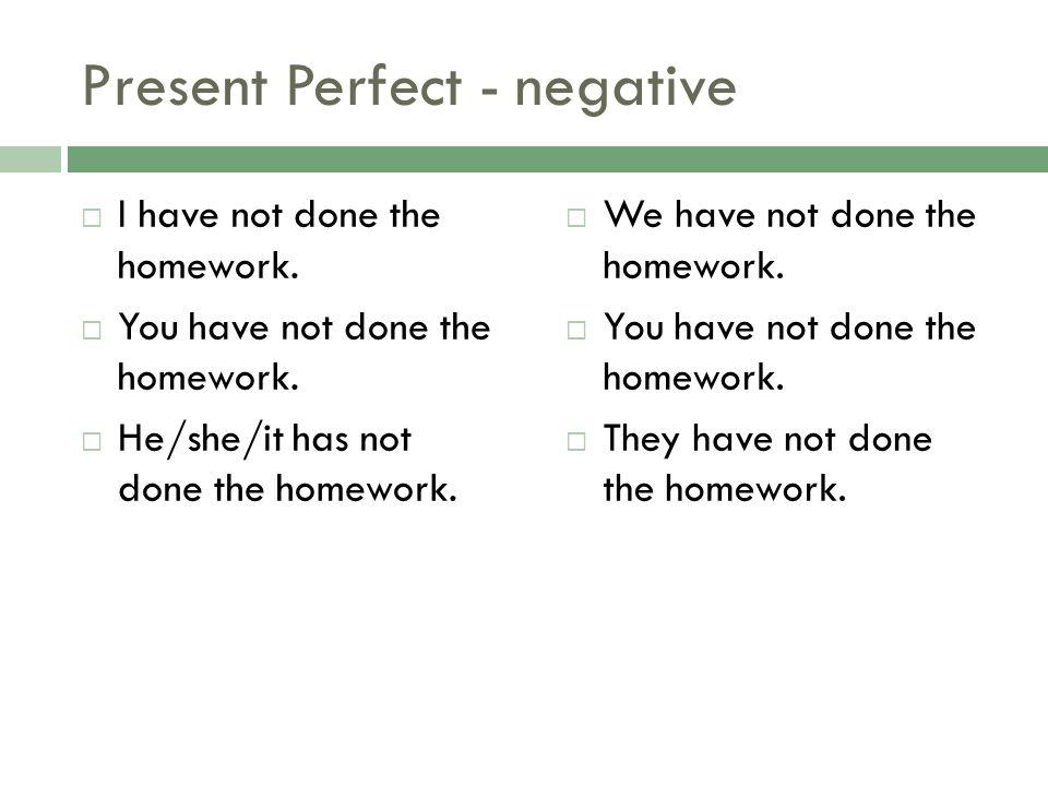 Present Perfect - negative