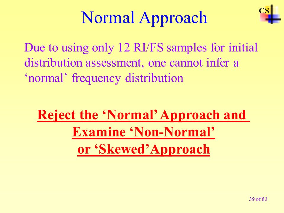Normal Approach Reject the 'Normal' Approach and