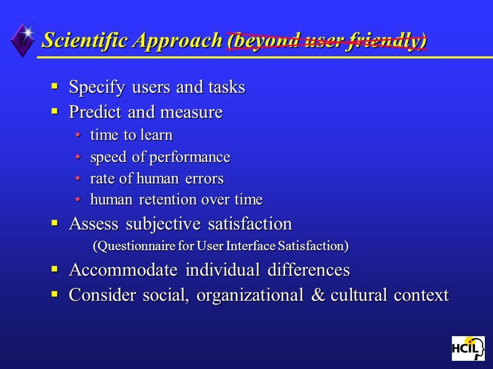 Scientific Approach (beyond user friendly)