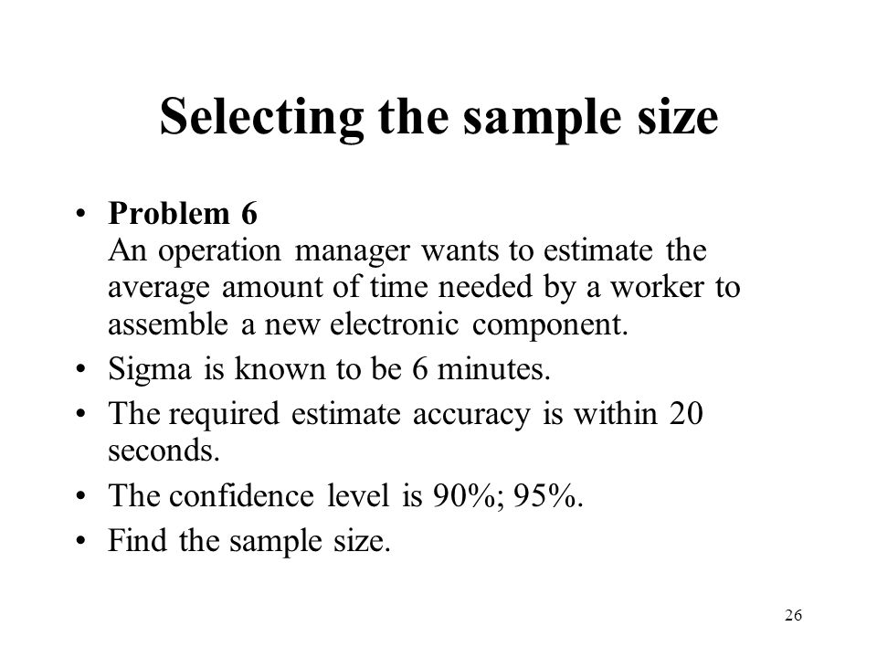 Selecting the sample size