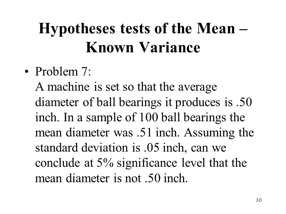 Hypotheses tests of the Mean – Known Variance