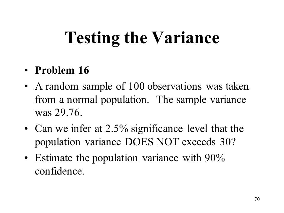 Testing the Variance Problem 16
