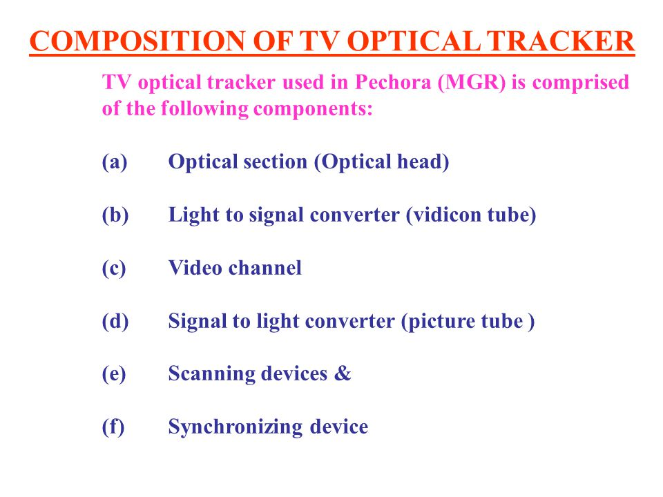 COMPOSITION OF TV OPTICAL TRACKER