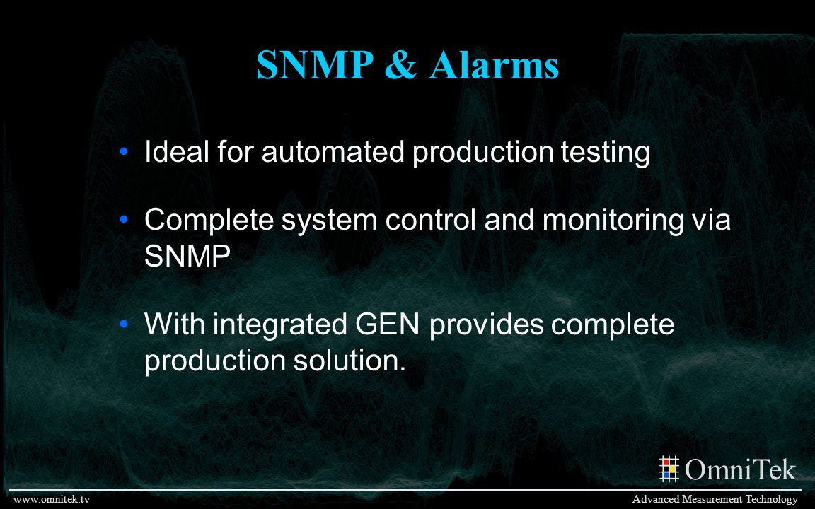 SNMP & Alarms Ideal for automated production testing