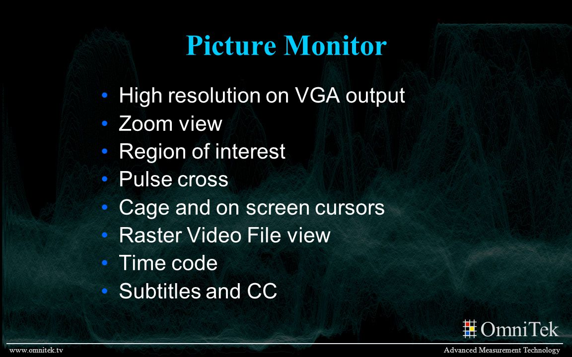 Picture Monitor High resolution on VGA output Zoom view