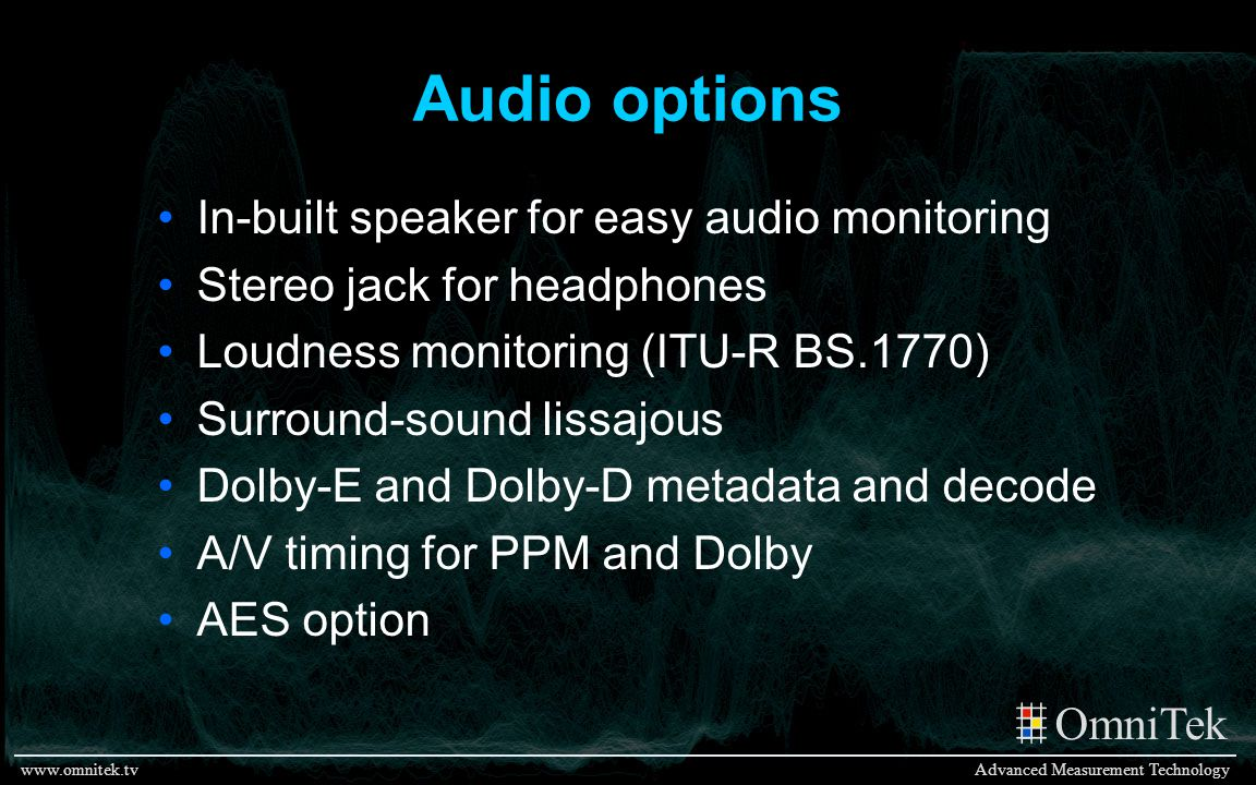 Audio options In-built speaker for easy audio monitoring