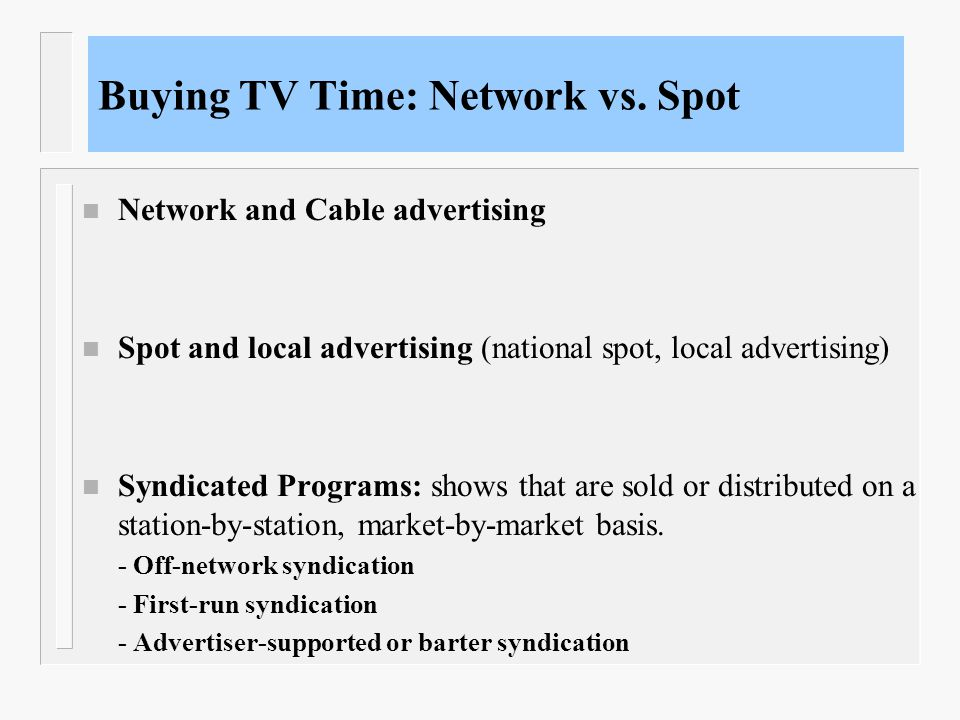 Buying TV Time: Network vs. Spot