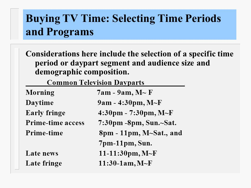 Buying TV Time: Selecting Time Periods and Programs