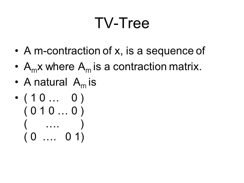 TV-Tree A m-contraction of x, is a sequence of