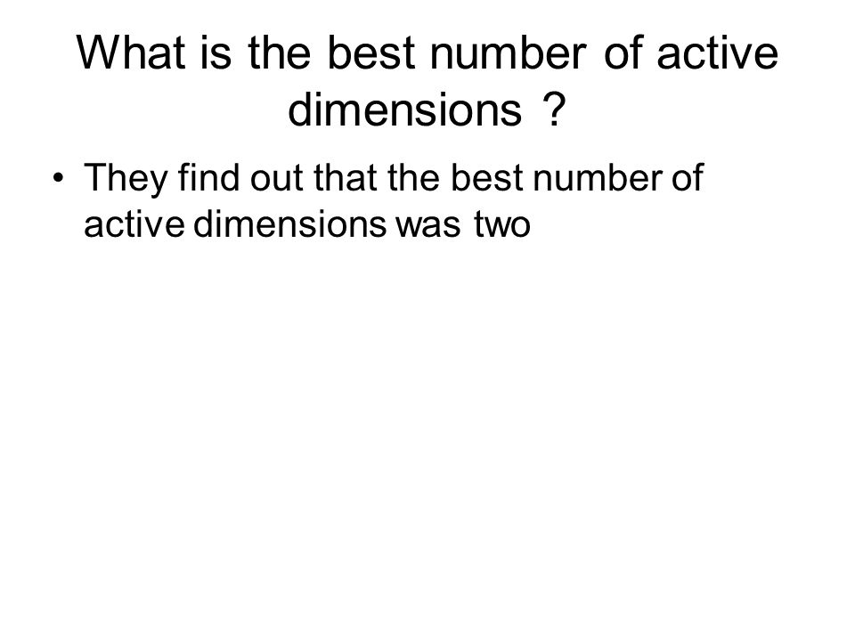 What is the best number of active dimensions