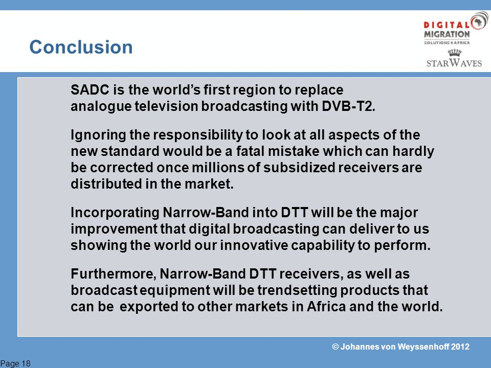 Conclusion SADC is the world's first region to replace analogue television broadcasting with DVB-T2.