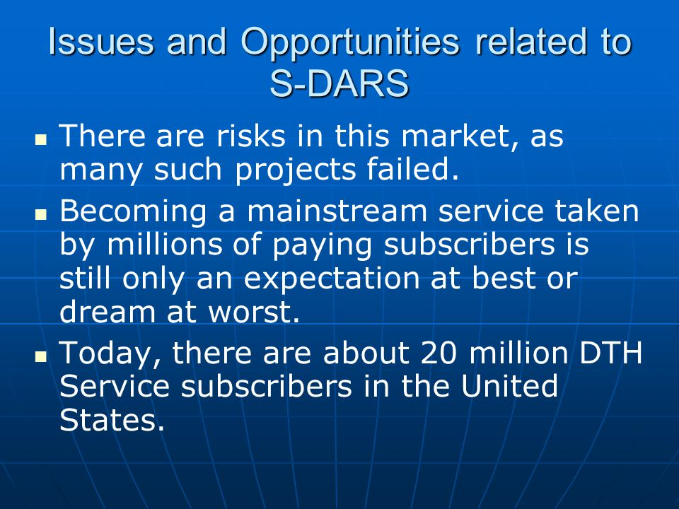 Issues and Opportunities related to S-DARS