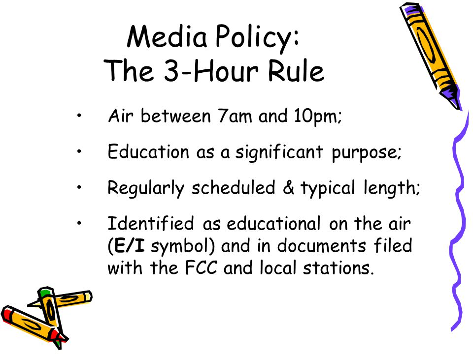 Media Policy: The 3-Hour Rule