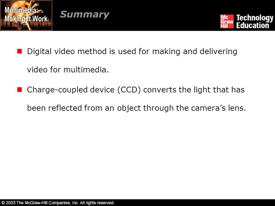 Summary Digital video method is used for making and delivering video for multimedia.