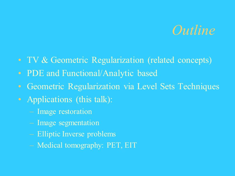 Outline TV & Geometric Regularization (related concepts)