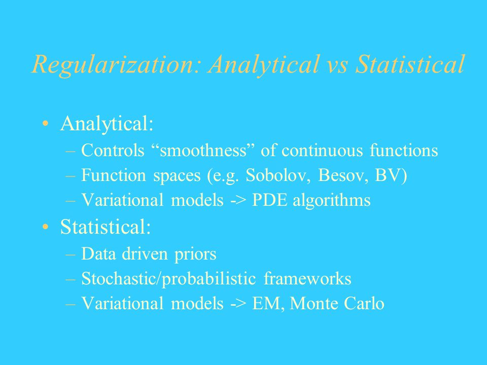 Regularization: Analytical vs Statistical