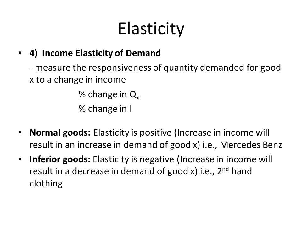 Elasticity 4) Income Elasticity of Demand