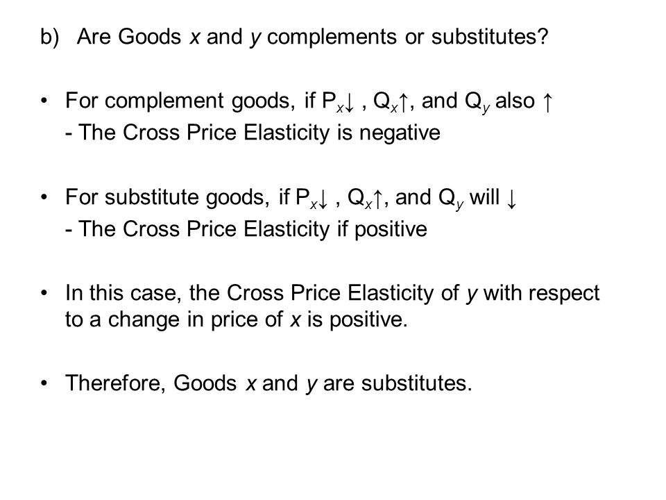 b) Are Goods x and y complements or substitutes