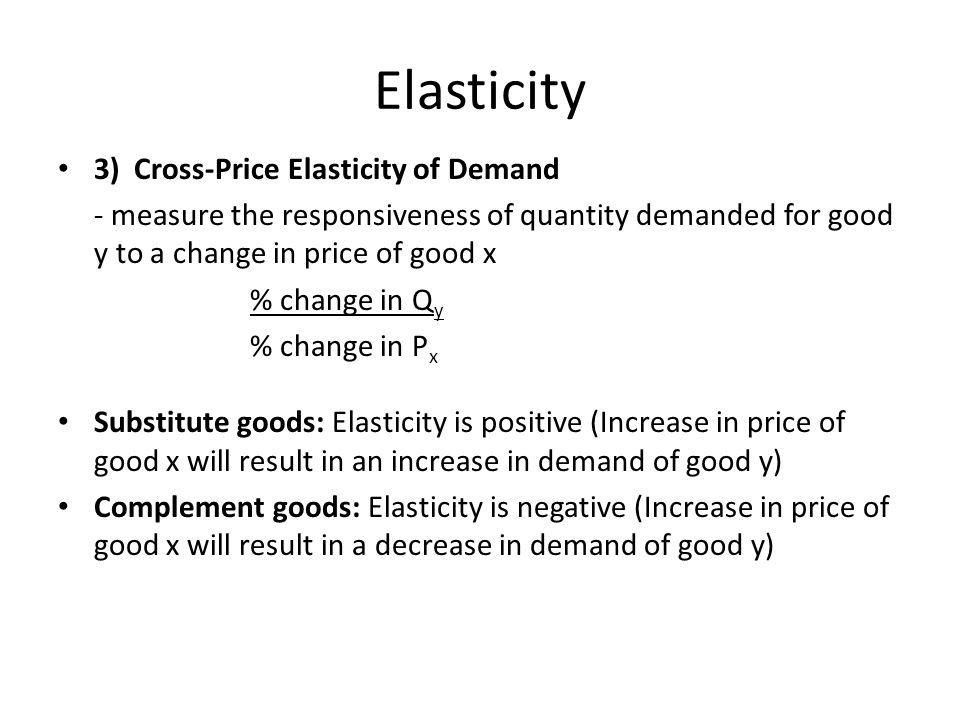 Elasticity 3) Cross-Price Elasticity of Demand