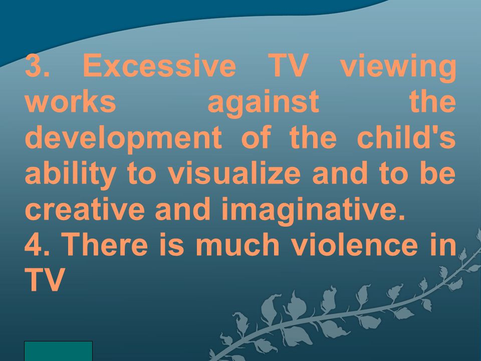 4. There is much violence in TV