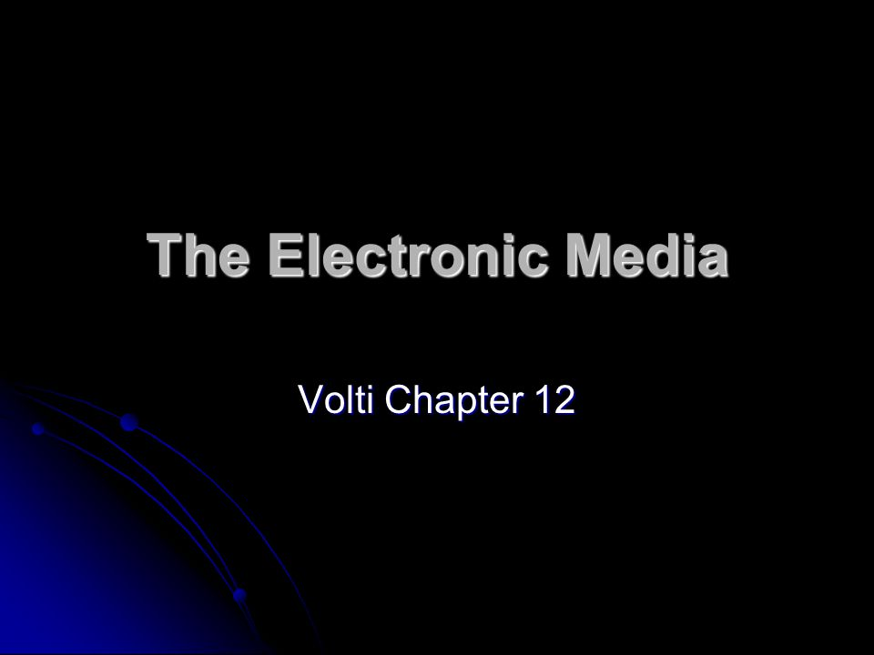 The Electronic Media Volti Chapter 12