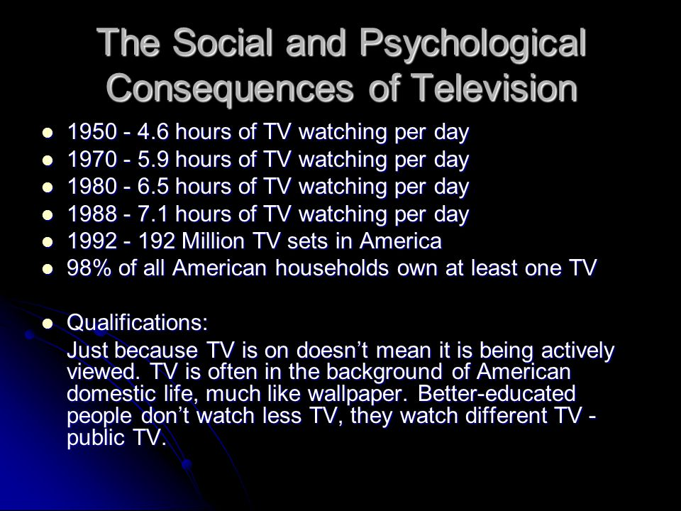 The Social and Psychological Consequences of Television
