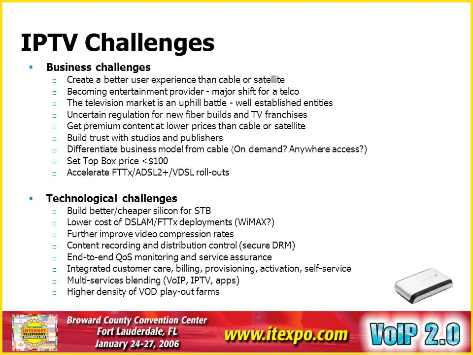 IPTV Challenges Business challenges Technological challenges
